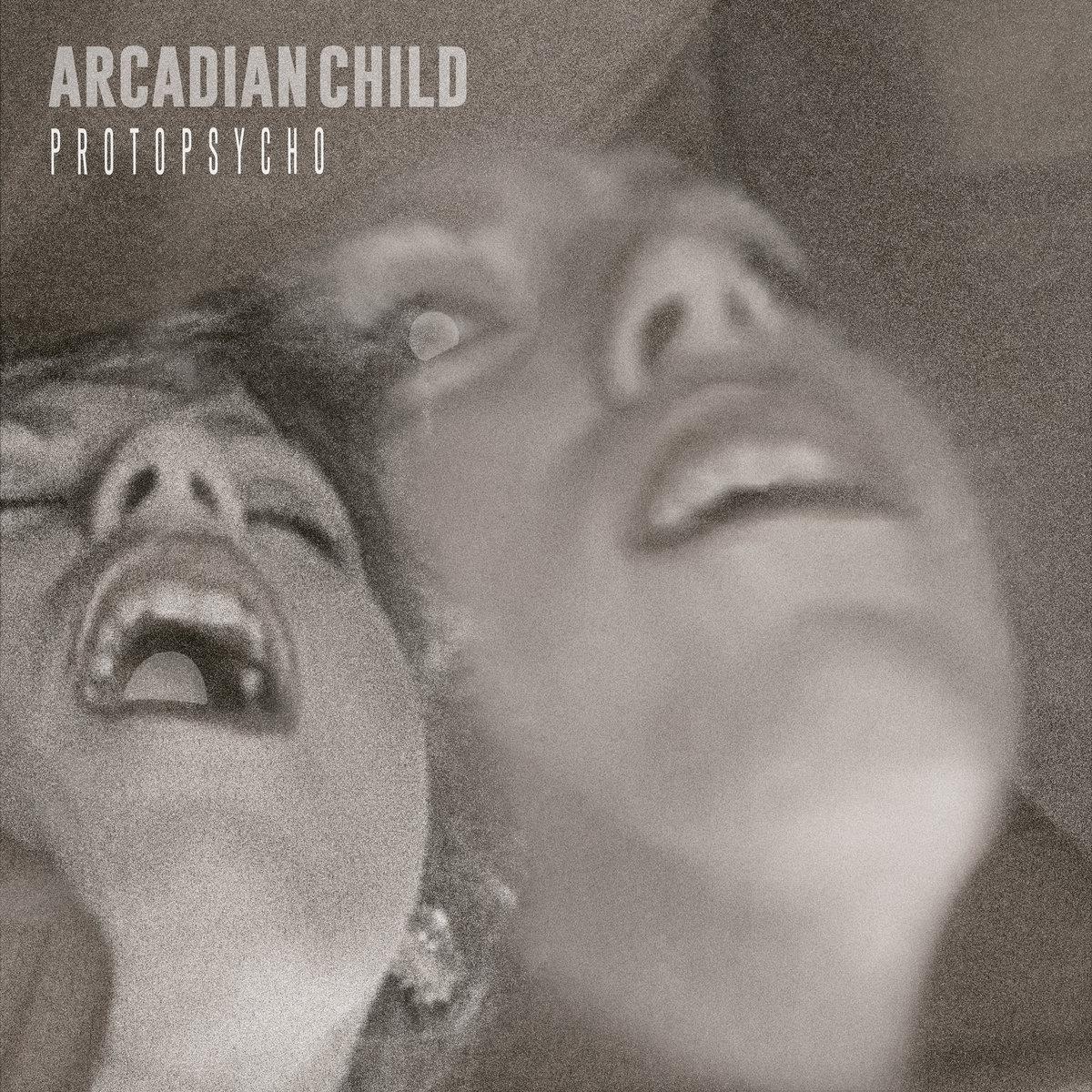 "Reseña: ARCADIAN CHILD.- ""Protopsycho"""