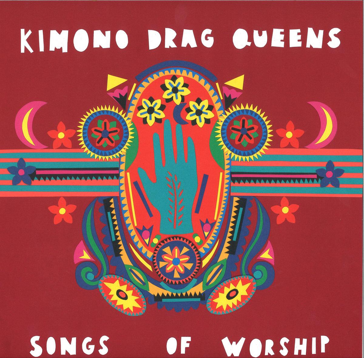 Reseña: KIMONO DRAG QUEENS.- 'Songs ofWorship'