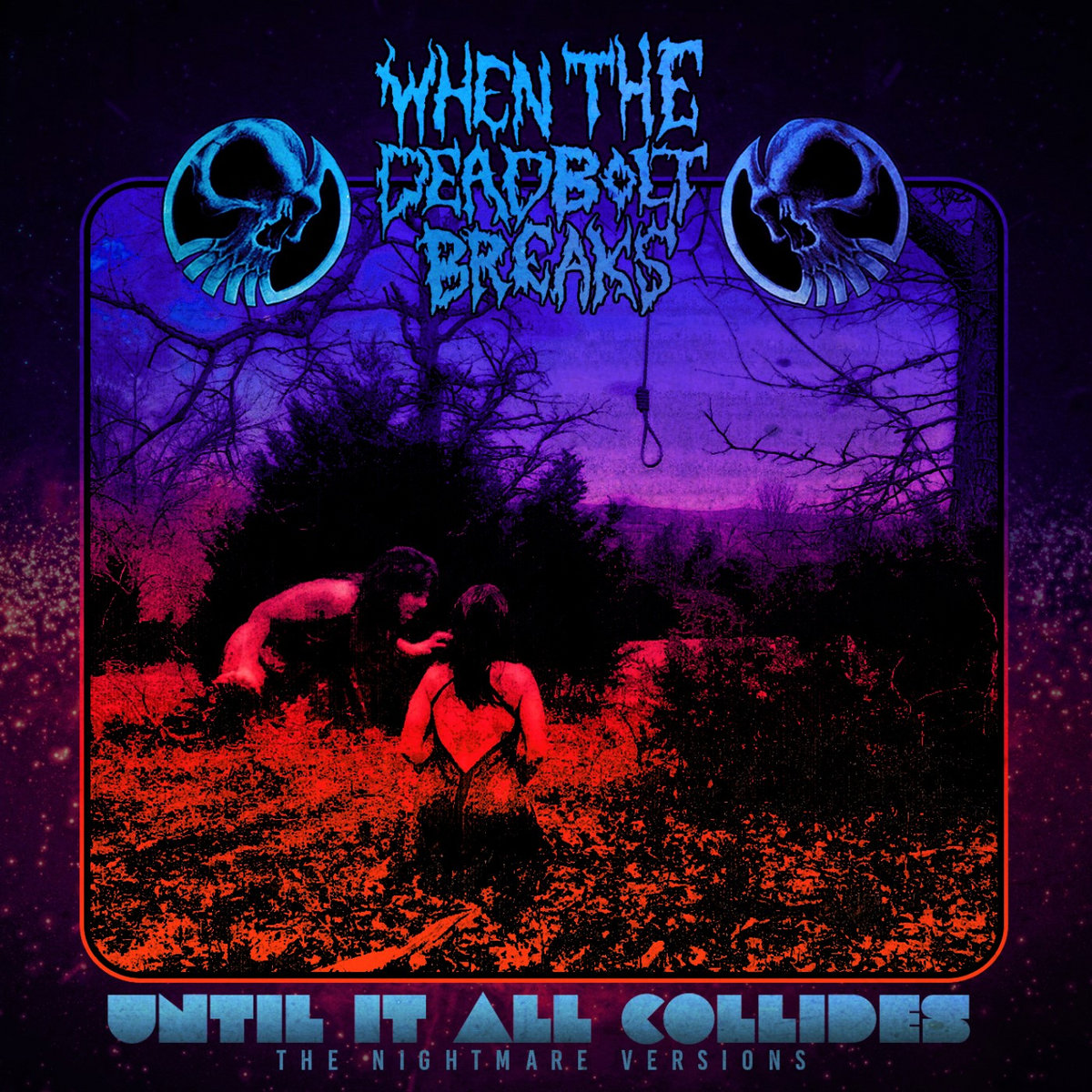 Reseña: WHEN THE DEADBOLT BREAKS.- 'Until it all collides: The nightmare versions'