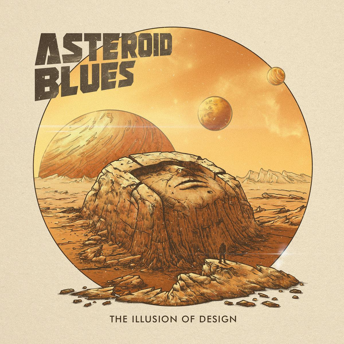 Reseña: ASTEROID BLUES.- 'The Illusion ofDesign'